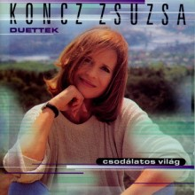 Koncz Zsuzsa-Csodálatos világ 1998